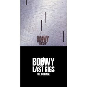 BOOWY/LAST GIGS -THE ORIGINAL-