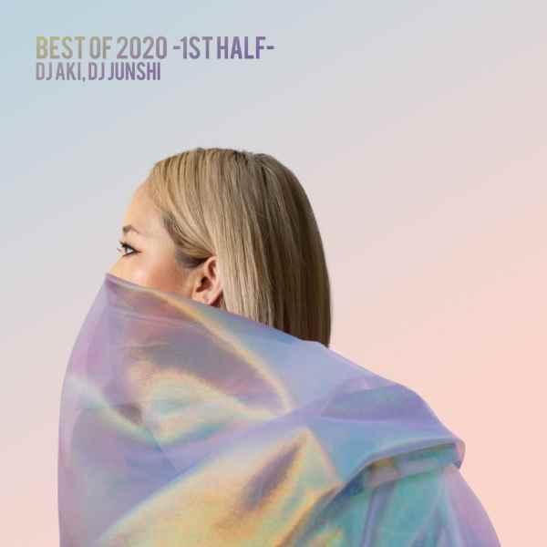ヒップホップ 2020 上半期 ベスト DJアキ DJジュンシ Best Of 2020 -1st Half- / DJ Aki , DJ Junshi