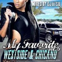 My Favorite -Westside & Chicano- Vol.6 / DJ Atsu【M便 2/12】