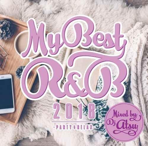 R&B 2018 ブルーノマーズ マライアキャリーMy Best Of R&B 2018 -Party & Relax- / DJ Atsu