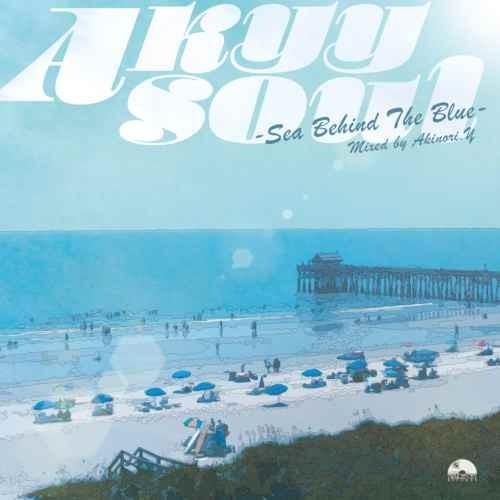 Akinori.Y オールドスクールAkyy Soul -Sea Behind The Blue- / Akinori.Y