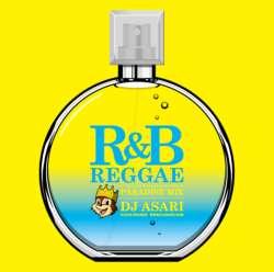 名曲祭り!!【MixCD】R&B Reggae -Paradise Mix- / DJ Asari【M便 2/12】