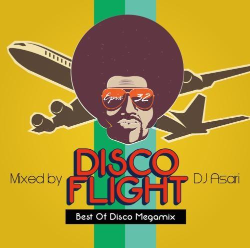 DJ Asari ディスコ オールドスクール ジェームスブラウン シンディローパーEpix 32 -Disco Flight (The Best Of Disco Megamix)- / DJ Asari
