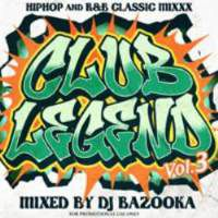 ヒップホップ・クラシック【MixCD】Club Legend Vol.3 / DJ Bazooka【M便 2/12】