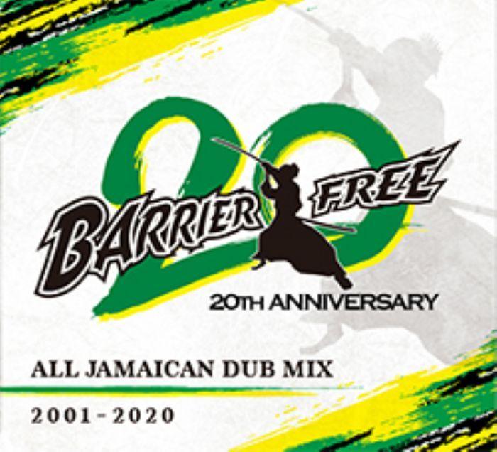 レゲエ バリアフリー 20周年 ベスト ジャマイカン ダブBarrier Free 20周年 All Jamaican Dub Mix 2001-2020 / Barrier Free