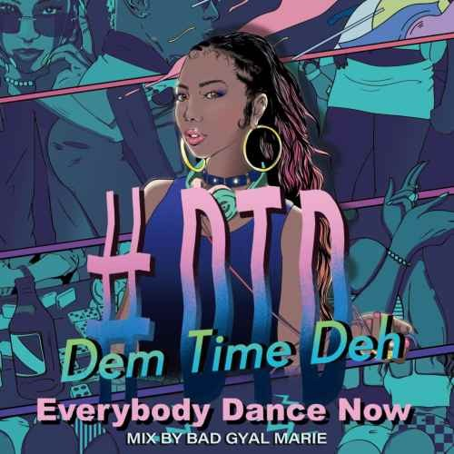 レゲエ 90年代 2000年代#Dtd -Dem Time Deh-90s-2000Mix~Everybody Dance Now~ / Bad Gyal Marie
