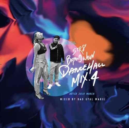 レゲエ 2019年4月 ブランニュー 新曲 ダンスホールSTR8 Brand New Dancehall Mix.4 -Dated 2019 March- / Bad Gyal Marie