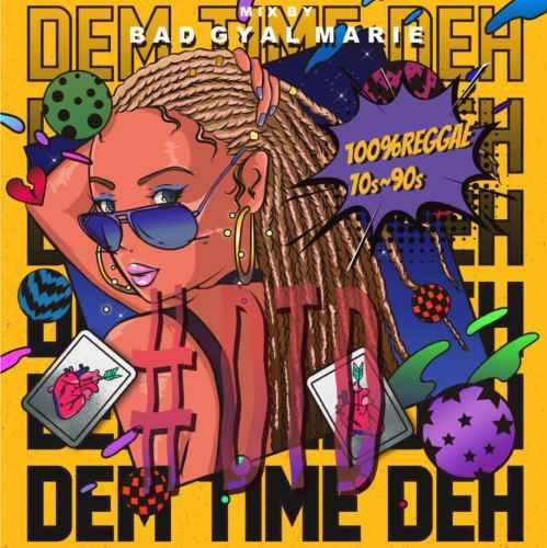 70sから90sのレゲエヒットソングをmix!【9月13日発売】【洋楽CD・MixCD】#DTD3 -Dem Time Deh- 100% Reggae 70s-90s Reggae selection / Bad Gyal Marie【M便 1/12】