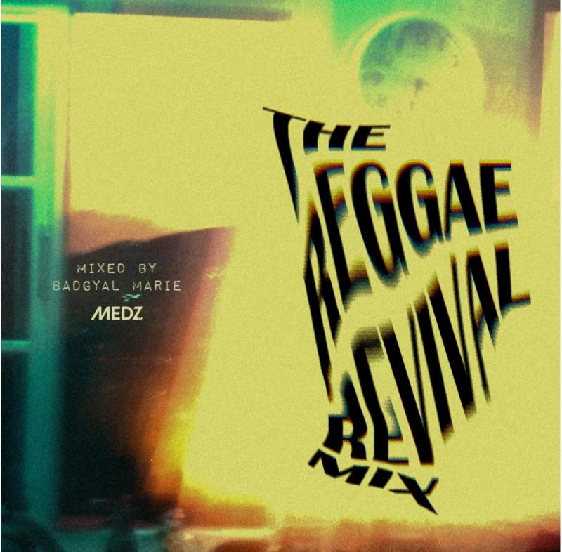 レゲエ リバイバル バッドギャルマリエThe Reggae Revival Mix / Badgyal Marie Medz
