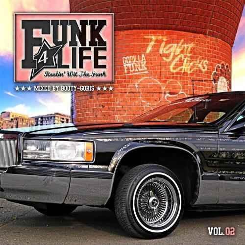 ファンク ファンキー ブリブリ バキバキ Funk 4 Life Vol.02 / DJ Booty-Goris