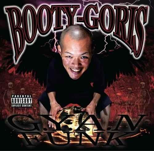 Gファンク ゴリゴリ めっちゃファンク ウエストコーストG.Y.A.N. Funk / DJ Booty-Goris