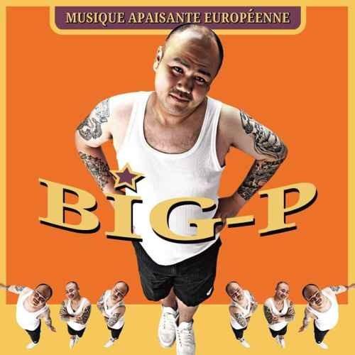 Gファンク 欧州産 ウエストコースト ブリバキ ユーロ パーティMusique Apaisante Europeenne / BIG-P
