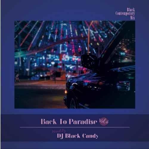 DJ Black Candy ブラコン ブラック コンテンポラリー R&BBack To Paradise Vol.4 / DJ Black Candy