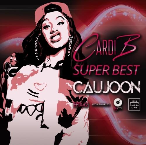 カーディB  フェーメル ラッパー HipHopファン悶絶 ベストEpix 42 -Cardi B Super Best- / DJ Caujoon