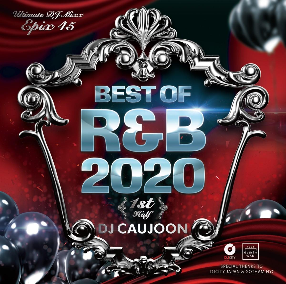 DJコージュン 2020 上半期 ベスト R&B 永久保存版 待望のベスト デュアリパ ザ・ウィークエンド など収録!Epix 45 -Best Of R&B 2020 1st Half- / DJ Caujoon
