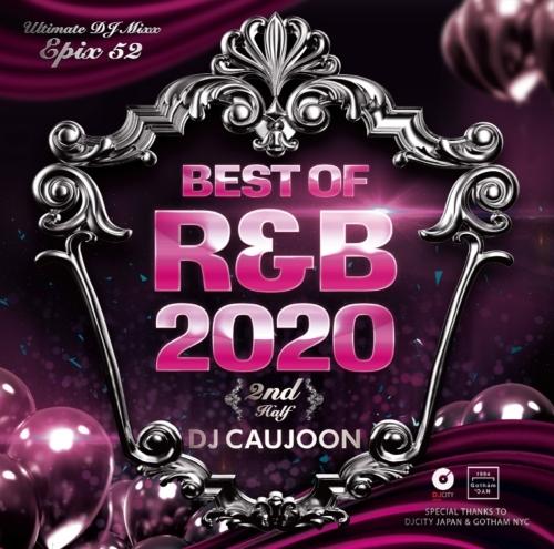2020 下半期 ベスト R&B DJミックス メロウEpix 52 -Best Of R&B 2020 2nd Half- / DJ Caujoon