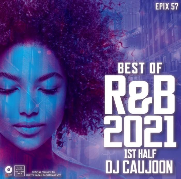 当店太鼓判シリーズ R&B 2021 上半期 ベストEpix 57 -Best Of R&B 2021 1st Half- / DJ Caujoon