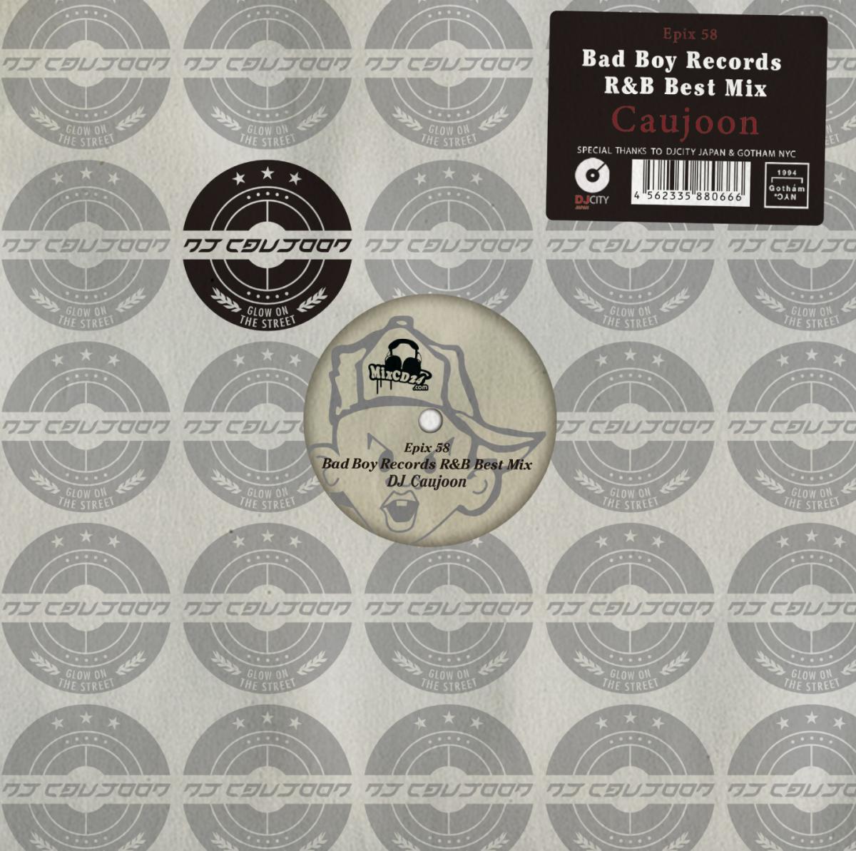 黄金期 R&B レーベル DJコージュン 永久保存版Epix 58 -Bad Boy Recors R&B Best Mix- / Caujoon