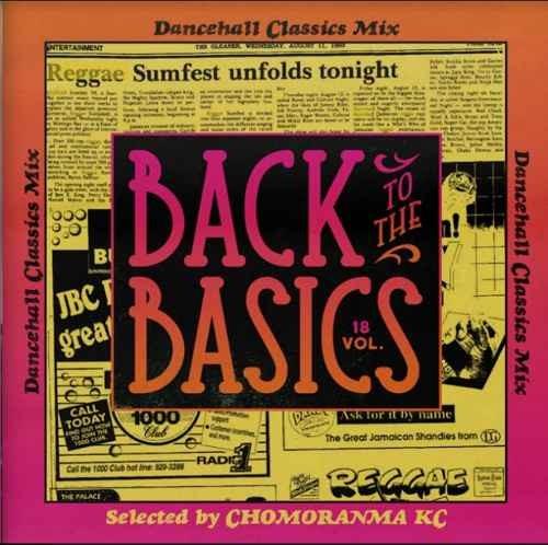 80年代 90年代 レゲエ ダンスホール クラシックスBack To The Basics Vol.18 -Dancehall Classics Mix- / Chomoranma Sound