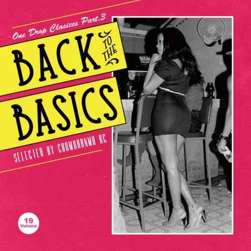 90年代 ワンドロップ レゲエ チョモランマ・サウンドBack To The Basics Vol.19 -One Drop Classics Part.3- / Chomoranma Sound