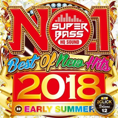 2018年・ヒット曲・超高音質・カミラカベロ・ベッキーGNo.1 Super Bass 2018 Early Summer / DJ 2Click