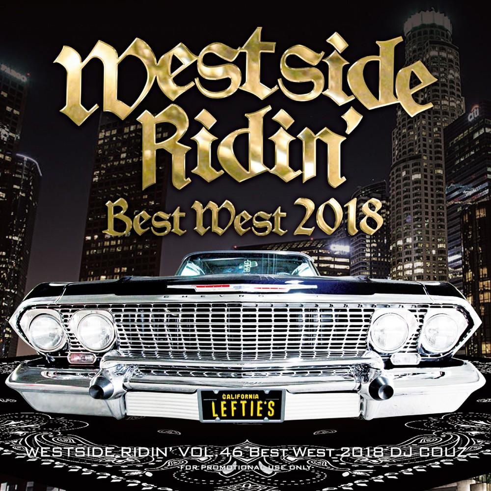 ウエストコースト ウエッサイ DJ カズ 2018 ベストWestside Ridin' Vol. 46 -Best West 2018- / DJ Couz