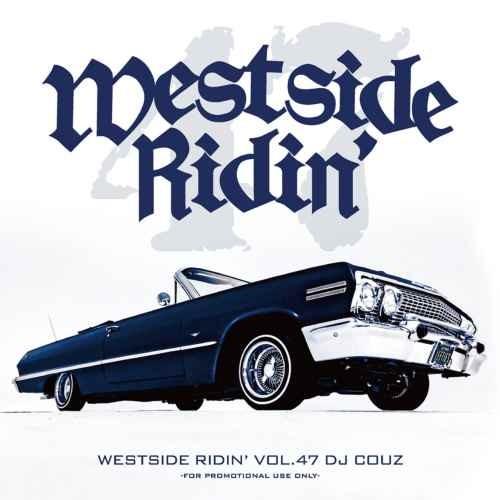 DJ Couz カズ ウエッサイ ウエストコースト ヒップホップ R&BWestside Ridin' Vol.47 / DJ Couz