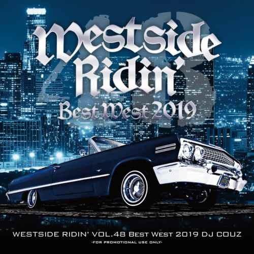 2019年 ベスト DJ カズ ウエストコースト ウエッサイ ヒップホップWestside Ridin' Vol. 48 -Best West 2019- / DJ Couz