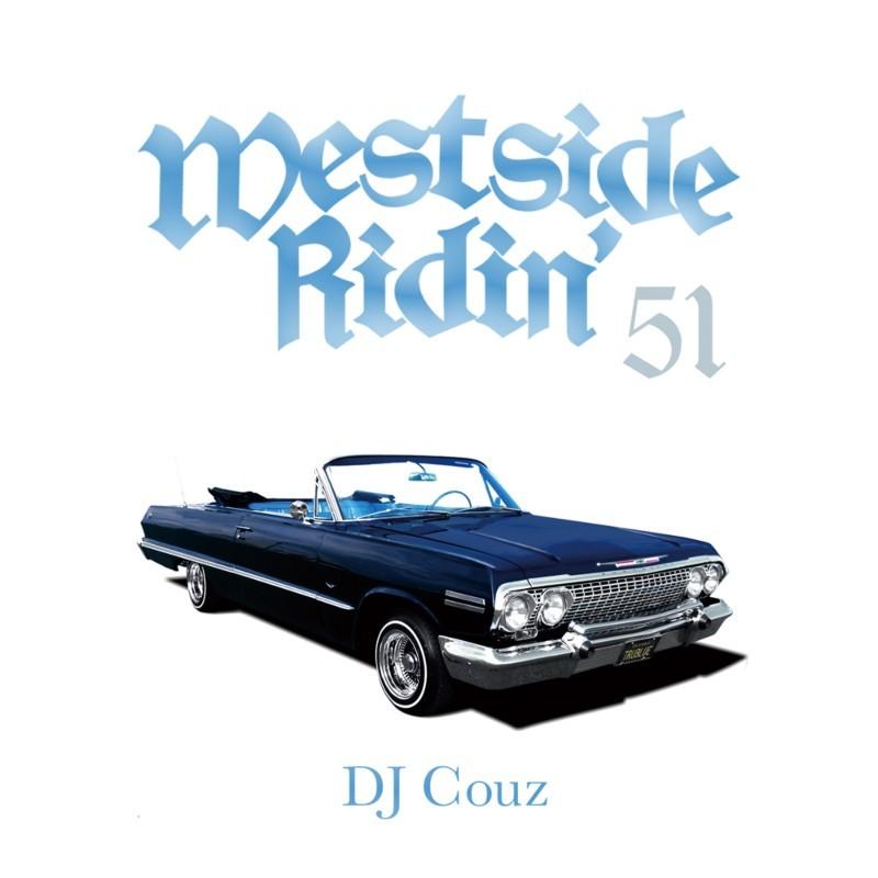 この夏に聴きたい ウエストコースト ヒップホップ R&B 2021 DJカズWestside Ridin' Vol. 51 / DJ Couz