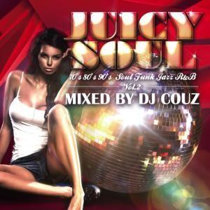 美メロで大人でオシャレな名曲が満載!【洋楽 MixCD・MIX CD】Juicy Soul Vol.2 / DJ Couz【M便 2/12】