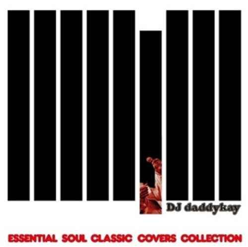 DJ Daddykay R&B ソウル カバーEssential Soul Classic Covers Collection / DJ Daddykay