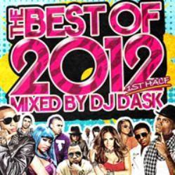 The Best Of 2012 1st Half -2CD- / DJ Dask【M便 2/12】