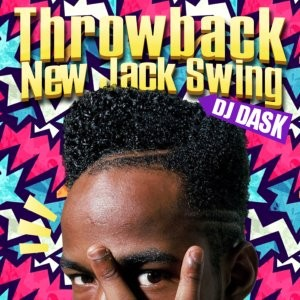 当時を彷彿させるお宝MIX!!【洋楽CD・MixCD】Throwback New Jack Swing / DJ Dask【M便 2/12】