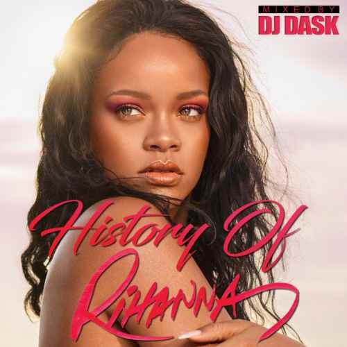 リアーナ・名曲・ベストHistory Of Rihanna / DJ Dask
