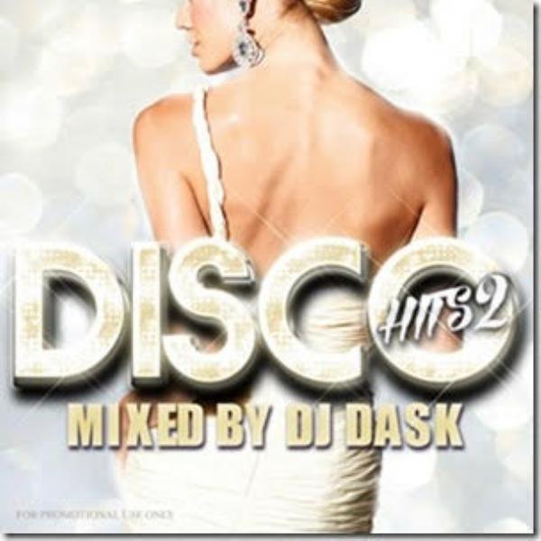当時Discoでプレイされていたヒット曲が満載!【洋楽 MixCD・MIX CD】Disco Hits 2 / DJ Dask【M便 2/12】