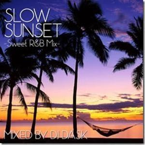 夕暮れ時~夜にピッタリ♪癒し系激甘R&Bミックス!【洋楽 MixCD・MIX CD】Slow Sunset / DJ Dask【M便 2/12】