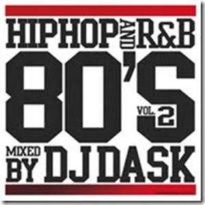 懐かしくも新しい最高の80年代HIPHOP、R&Bミックス!【洋楽CD・MixCD】HIPHOP and R&B 80's Vol.2 / DJ Dask【M便 2/12】