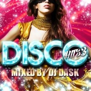 ダンスフロアを盛り上げた名曲が満載!!【洋楽CD・MixCD】Disco Hits 3 / DJ Dask【M便 2/12】