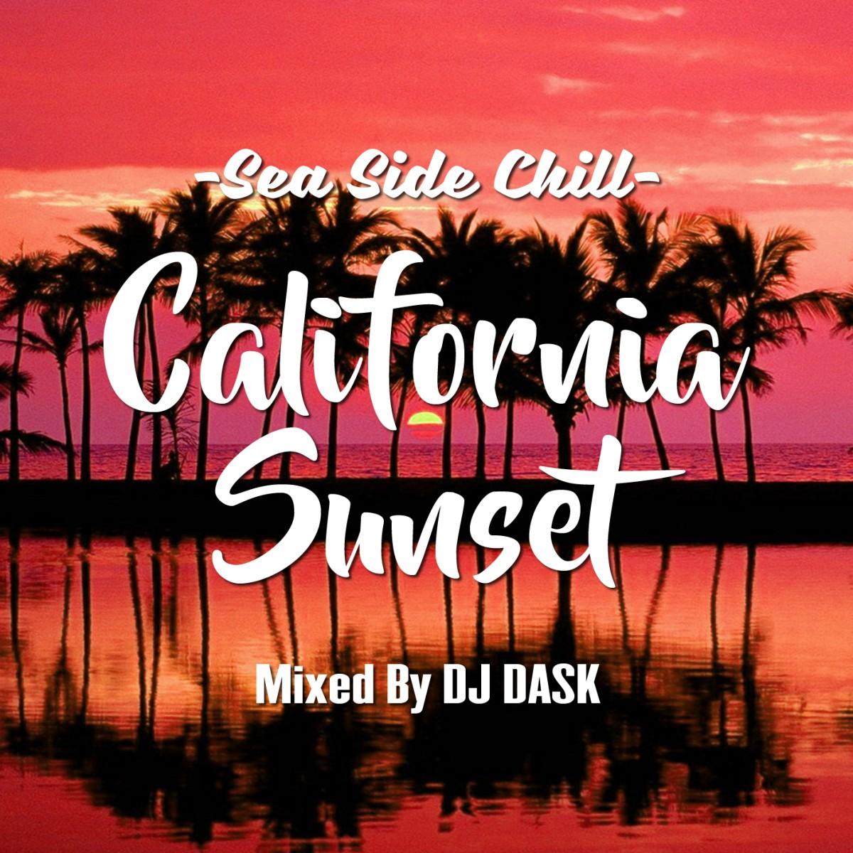 チルやベッドサイドにピッタリ!【洋楽CD・MixCD】California Sunset -Sea Side Chill- / DJ Dask【M便 2/12】