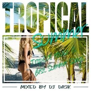 これぞまさにトロピカル~★☆【洋楽CD・MixCD】Tropical Summer / DJ Dask【M便 2/12】