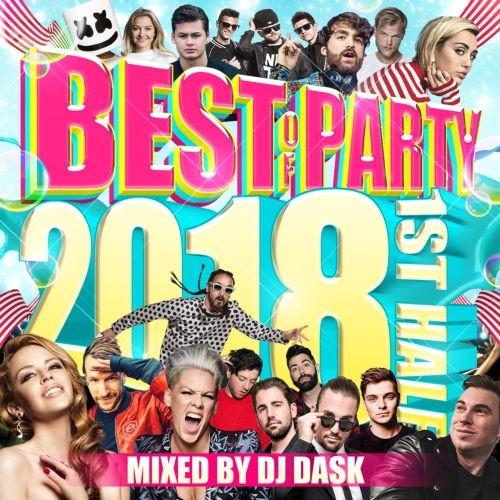 パーティー・2018年・上半期・デヴィッド・ゲッタ・アヴィーチー・リタオラ・EDMThe Best Of Party 2018 1st Half / DJ Dask