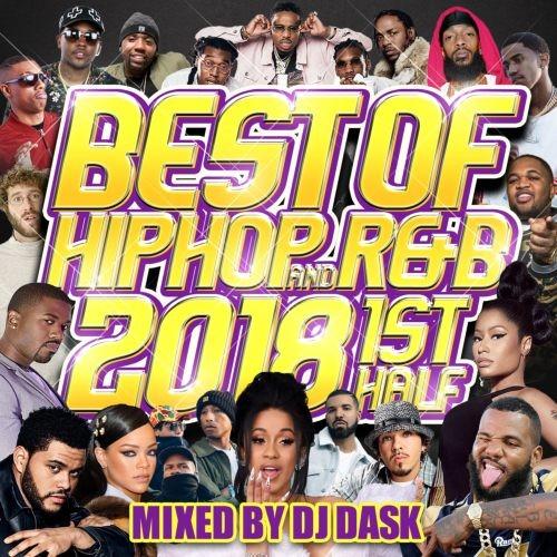 ヒップホップ・R&B・2018年上半期・ニッキーミナージュ・ドレイク・ケンドリックラマーThe Best Of Hip Hop And R&B 2018 1st Half / DJ Dask