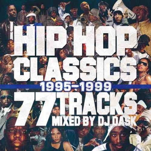 ヒップホップ 90年代 後半 名曲 ニュースクール ギャングスタラップ バスタライムス ジェイZHip Hop Classics 77 Tracks 1995-1999 / DJ Dask