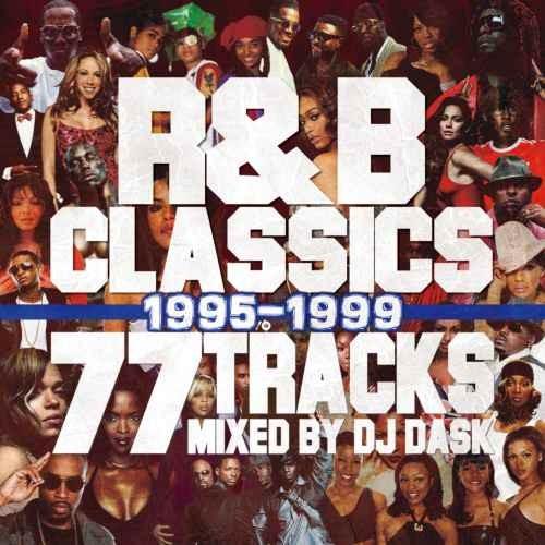 R&B 90年代 後半 黄金期 名曲 ジャネットジャクソン ジェニファーロペスR&B Classics 77 Tracks 1995-1999 / DJ Dask