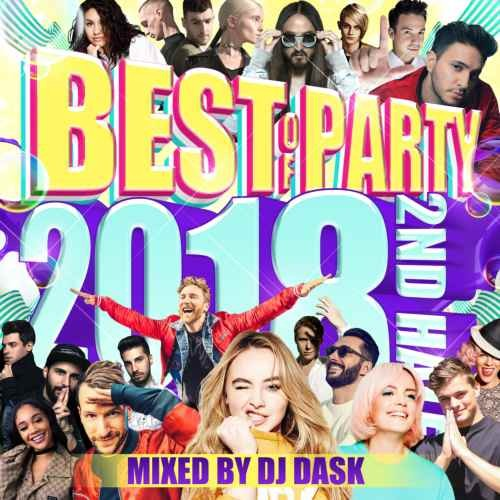 DJ Dask 2018 下半期 ベスト パーティー Kygo カイゴ マーティンギャリックスThe Best Of Party 2018 2nd Half / DJ Dask