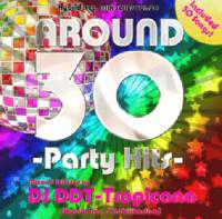 Hybrid Rec. Mix Series Vol.24 -Around 30 Party Hits- / DJ DDT-Tropicana【M便 2/12】