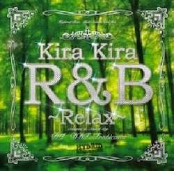 貴方のリラックスタイムを素敵に彩ること間違いなし!!【MixCD】Kira Kira R&B -Relax- / DJ DDT-Tropicana【M便 2/12】