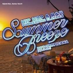Summerが付く楽曲のみ!!【MixCD】Summer Breeze -Hip Hop & R&B Summertime Classics Mix- / DJ DDT-Tropicana【M便 2/12】