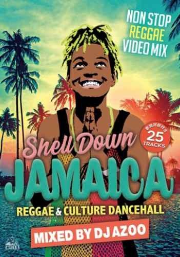 レゲエ ダンスホール 歌詞翻訳Shell Down Jamaica Vol.6 / DJ Azoo