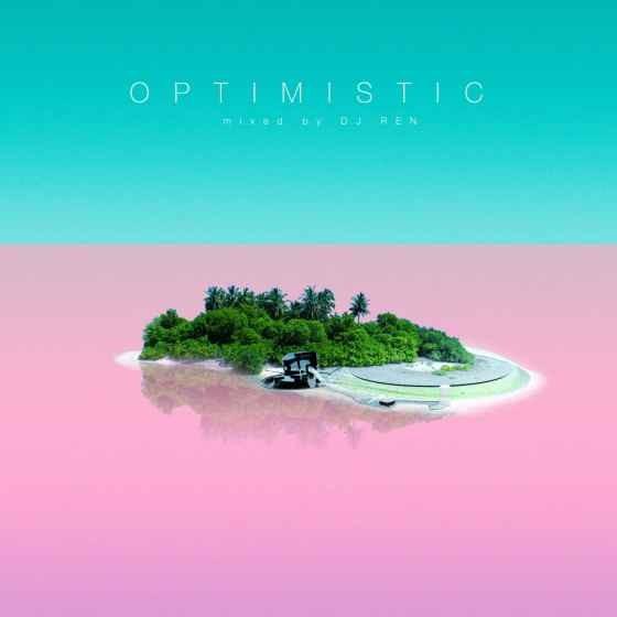 R&B ミッドテンポ ディスコ DJレンOptimistic / DJ Ren
